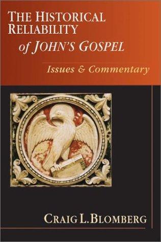 The Historical Reliability of John's Gospel
