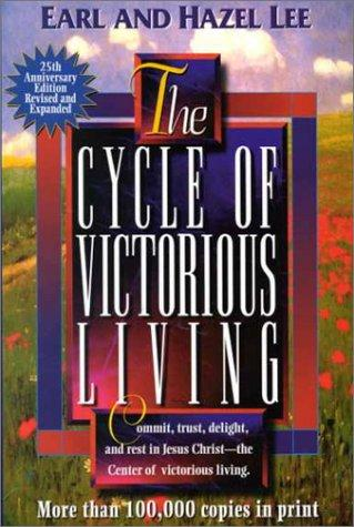 The cycle of victorious living by Earl G. Lee