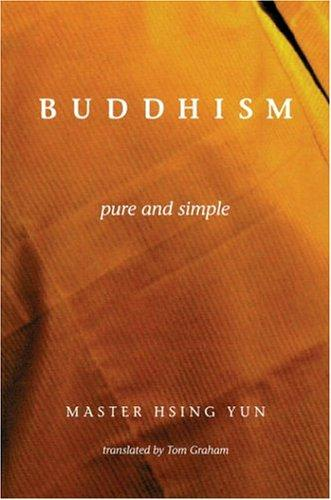 Buddhism Pure and Simple by Hsing Yun