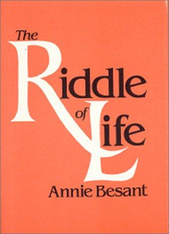 Riddle of Life by Annie Wood Besant