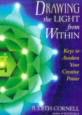 Image 0 of Drawing the Light from Within: Keys to Awaken Your Creative Power