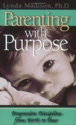 Parenting with purpose by Lynda Madison
