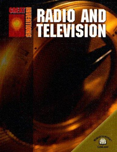 Radio And Television (Great Inventions) by Michael Teitelbaum