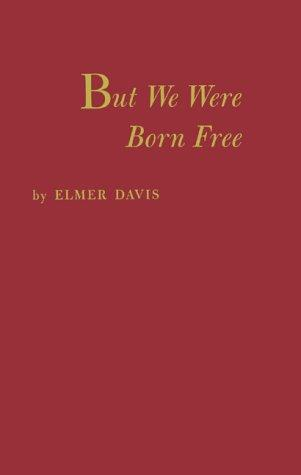 But we were born free.