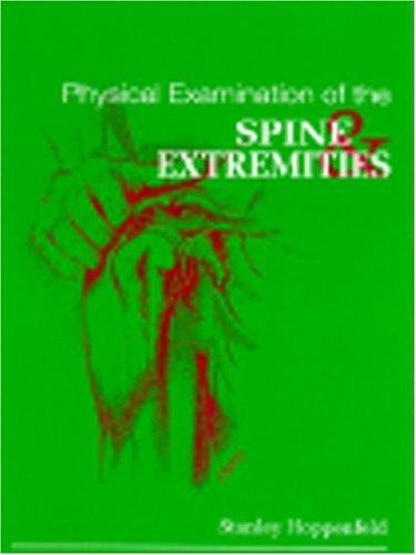 Physical examination of the spine and extremities by Stanley Hoppenfeld