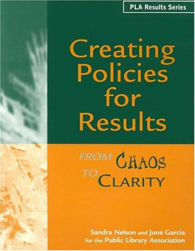 Creating policies for results by Sandra S. Nelson