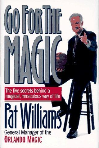 Go for the magic! by Pat Williams