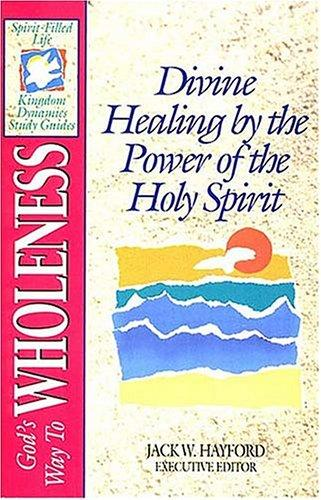 God's way to wholeness by Jack W. Hayford