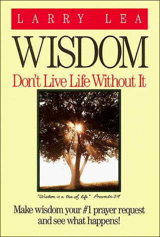 Wisdom by Larry Lea