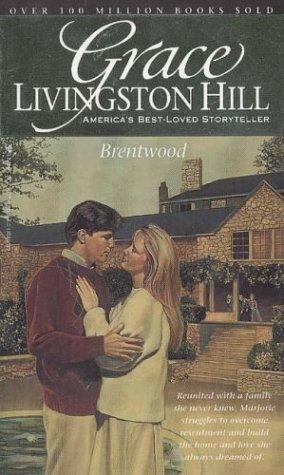 Brentwood (Grace Livingston Hill #18) by Grace Livingston Hill Lutz