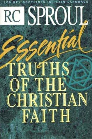 Essential Truths of the Christian Faith:100 Key Doctrines in Plain Language by Sproul, R. C.
