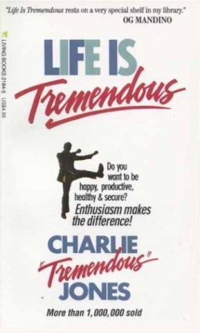 Life Is Tremendous by Charles E. Jones