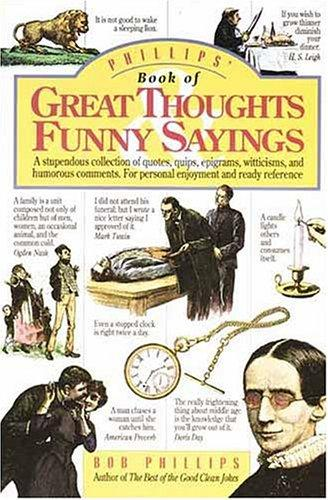 Phillips' Book of Great Thoughts & Funny Sayings by Bob Phillips