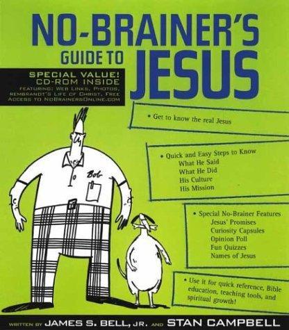 No-brainer's guide to Jesus by James S. Bell