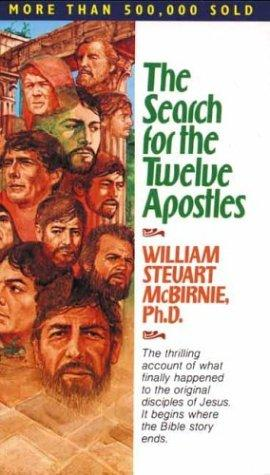 The Search for the Twelve Apostles by William S. McBirnie
