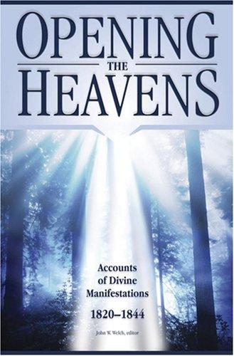Opening the Heavens by John W. Welch