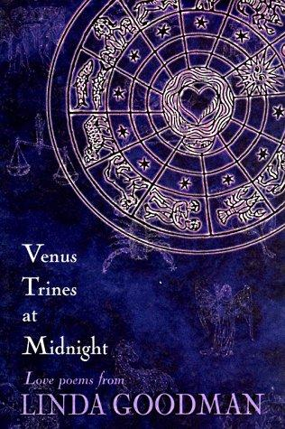 Venus Trines at Midnight by Linda Goodman