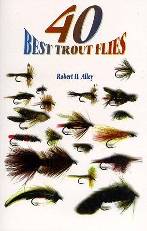 40 best trout flies by Robert Alley