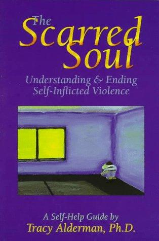 Image 0 of The Scarred Soul: Understanding and Ending Self-Inflicted Violence
