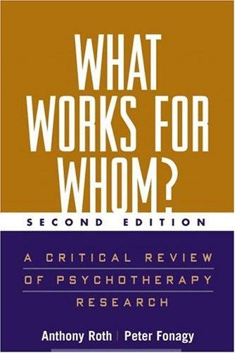 What Works for Whom?, Second Edition by Anthony Roth, Peter Fonagy