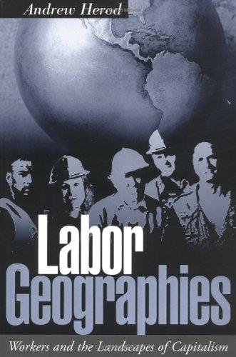 Labor geographies by Andrew Herod