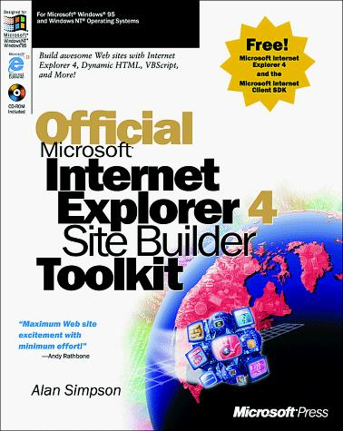 Official Microsoft Internet Explorer 4 site builder toolkit by Simpson, Alan