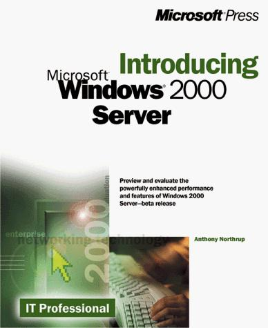 Introducing Windows 2000 Server by Tony Northrup