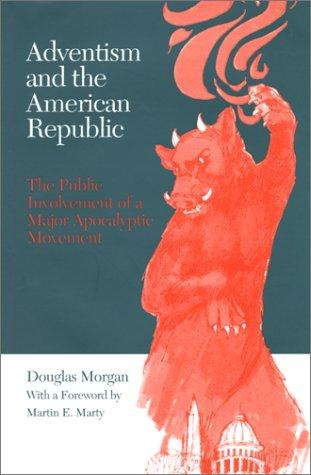 Adventism and the American republic by Douglas Morgan
