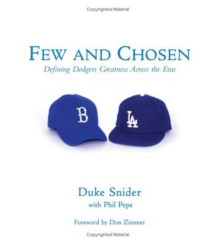 Few and chosen by Duke Snider
