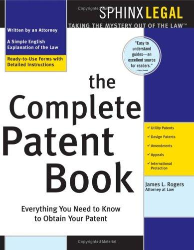 The complete patent kit by Rogers, James L., James L Rogers