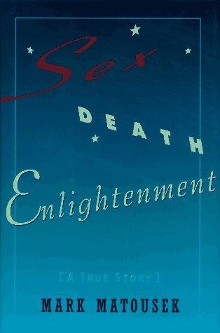 Sex, death, enlightenment