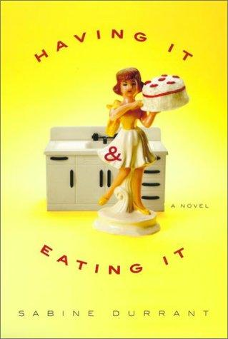 Having it and eating it by Sabine Durrant