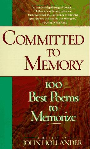 Committed to memory by edited, with an introduction, by John Hollander ; advisory committee, Eavan Boland ... [et al.].