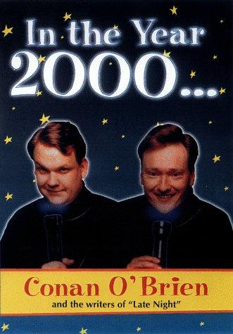 In the year 2000 by Conan O'Brien