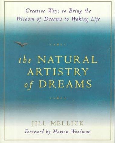 The natural artistry of dreams by Jill Mellick