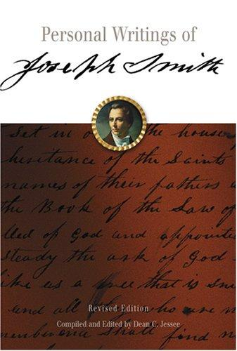 Personal Writings of Joseph Smith by Joseph Smith, Jr., Dean C. Jessee
