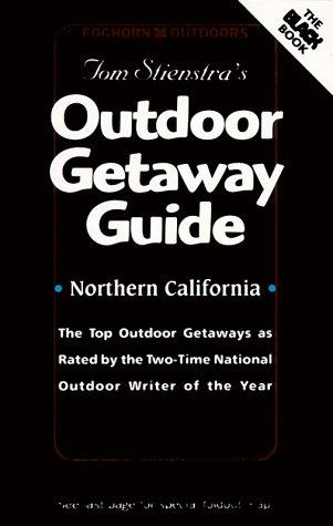 Foghorn Outdoors: Tom Stienstra's Outdoor Getaway Guide by Tom Stienstra