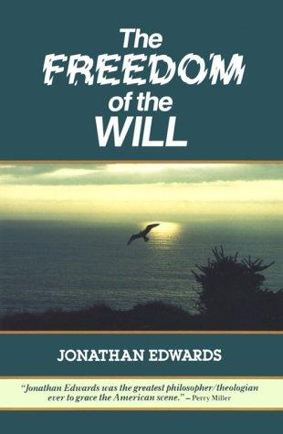 The Freedom of the Will by Edwards, Jonathan