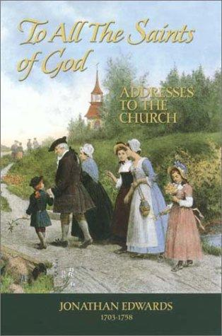 To all the saints of God by Jonathan Edwards, Jonathan Edwards
