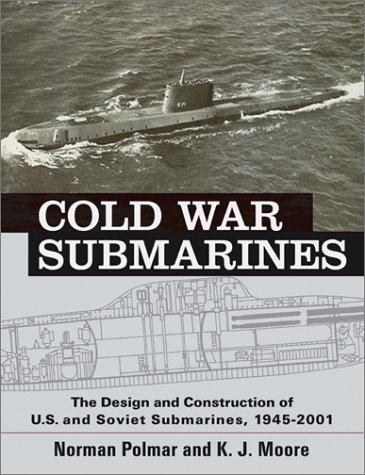 Cold War Submarines by Norman Polmar, K. J. Moore