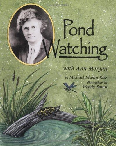 Pond watching with Ann Morgan by Michael Elsohn Ross