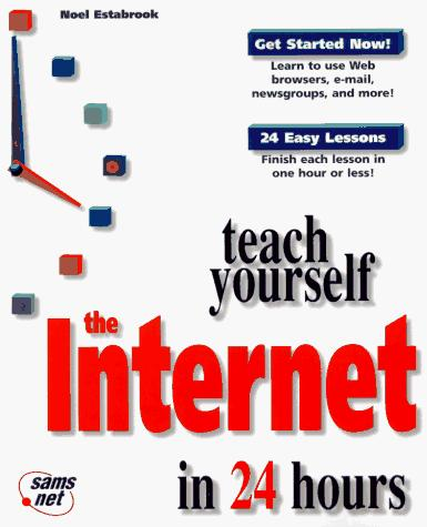 Teach yourself the Internet in 24 hours by Noel Estabrook