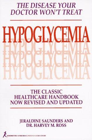Hypoglycemia: The Disease Your Doctor Won't Treat by Ross Geraldine Saunders