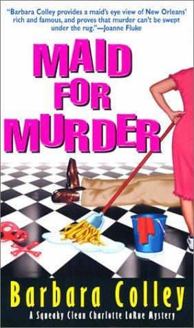 Maid For Murder (Charlotte LaRue Mysteries) by Barbara Colley