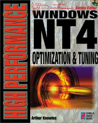 High Performance Windows NT 4 Optimization & Tuning by Arthur Knowles