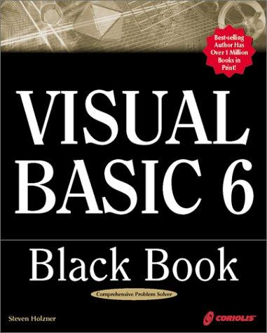 Visual Basic 6 black book by Steven Holzner