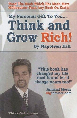 My Personal Gift To You... Think & Grow Rich by Napoleon Hill by Napoleon Hill