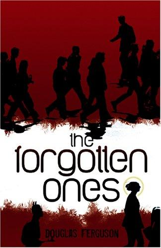 The Forgotten Ones by Douglas Ferguson
