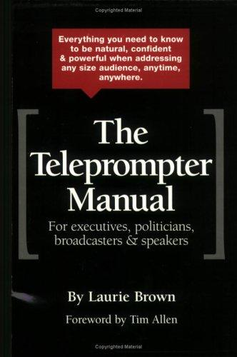 The Teleprompter Manual by Laurie Brown