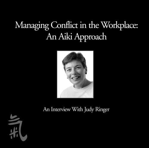 Managing Conflict in the Workplace by Judy Ringer